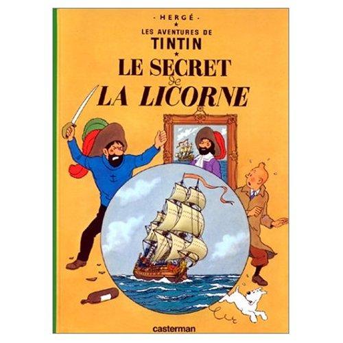 Le Secret de la Licorne (Les Aventures de Tintin): French edition of The Secret of the Unicorn: ...