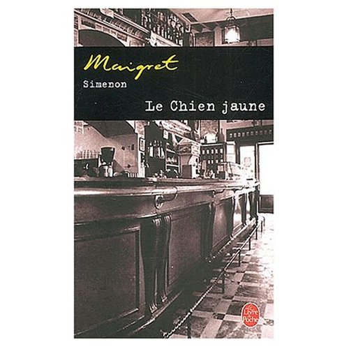 Le Chien Jaune (French Edition): Georges Simenon
