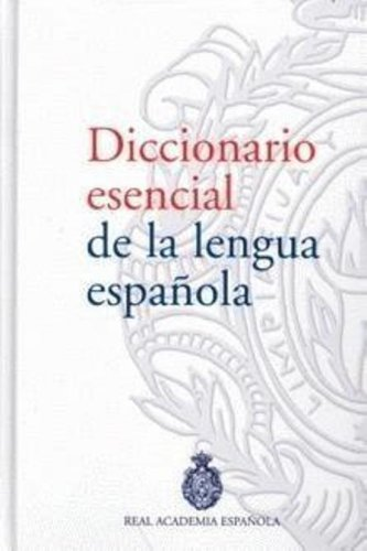 Diccionario Esencial Lengua Espanola de la Real
