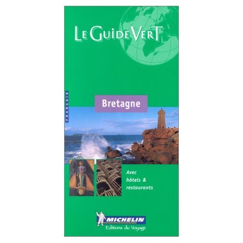 9780828861779: Michelin Green Sightseeing Travel Guides (2) to Bretagne Nord and Bretagne Sud (Brittany) (France)- French language edition (French Edition)
