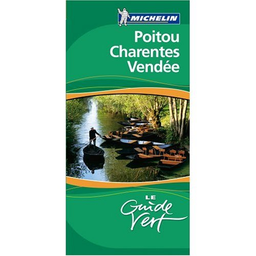 Michelin Green Sightseeing Travel Guide to Poitou Vendee Charente (France) French Language Edition