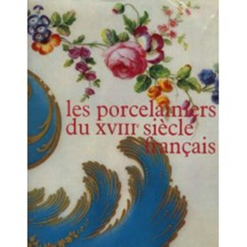 9780828873871: Les Porcelainiers du Dix-Huitieme Siecle Francais French Porcelain Makers of the 18th Century