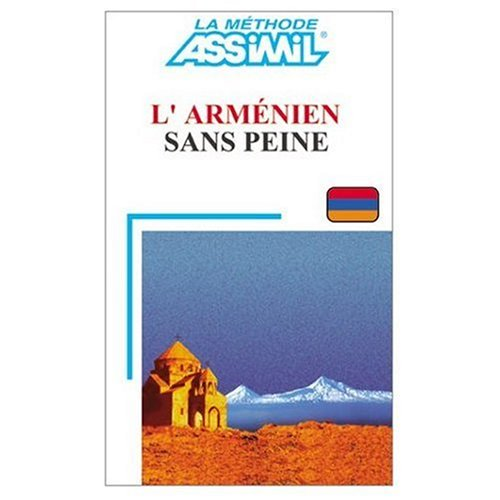 9780828882194: Assimil Language Courses :L'Armenien sans Peine : Armenian for French Speakers - 4 Audio Compact Discs and Book (Armenian and French Edition)