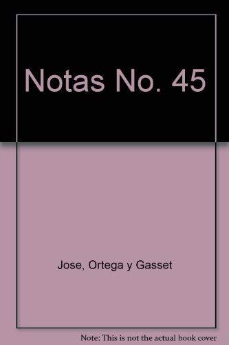 Notas No. 45: Ortega y Gasset