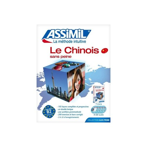 9780828890373: Le Chinois sans Peine - Volume 2 - Intermediate/Advanced Chinese for French Speakers - 4 Audio Compact Discs and Book (Assimil Language Courses) (Mandarin Chinese and French Edition)
