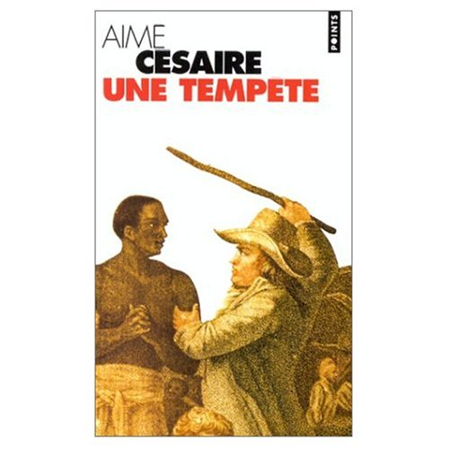 Une Tempete (French Edition) (0828890870) by Aime Cesaire