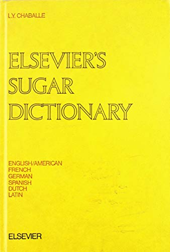 9780828892032: Elsevier's Sugar Dictionary in English  American French Spanish Dutch German and Latin (Multilingual Edition)