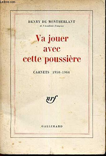 9780828896405: Va Jouer avec Cette Poussiere Carnets (1958 1964)