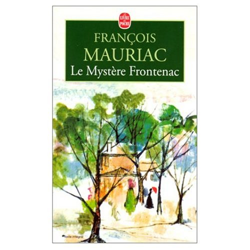 Le Mystere Frontenac (French Edition) (0828898693) by Francois Mauriac