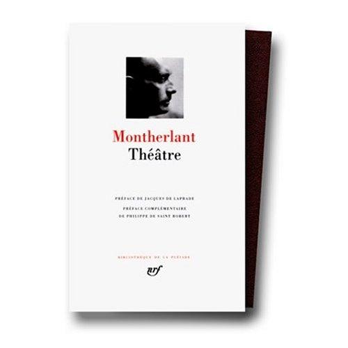 Theatre: Montherlant, Henri De