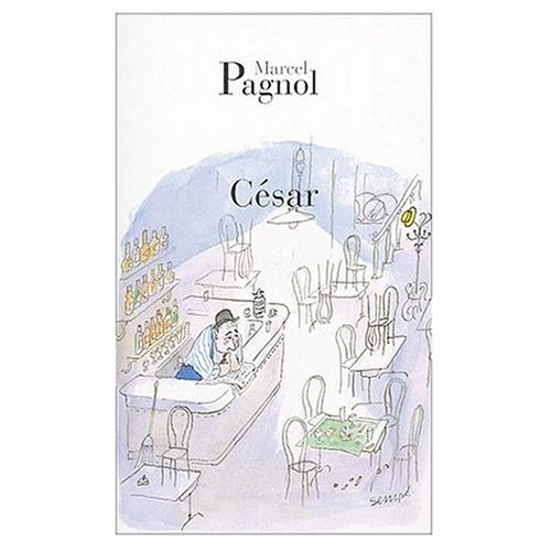 Cesar (French Language Edition) (French Edition): Marcel Pagnol