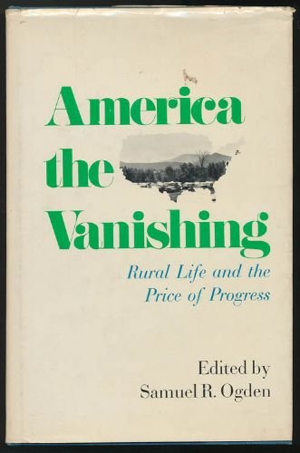 America the Vanishing: Rural Life and the Price of Progress