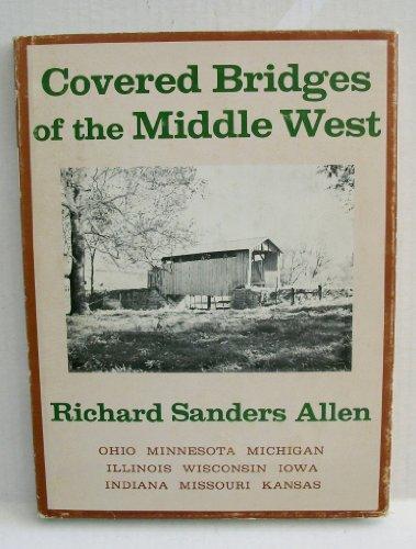 Covered Bridges of the Middle West.: ALLEN, RICHARD SANDERS
