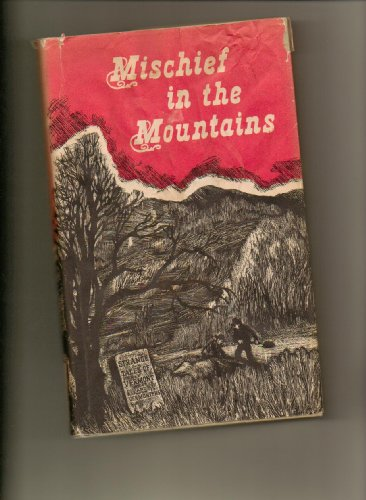 Mischief in the mountains. Illustrated by Jane Clark Brown.: HARD, WALTER R. and GREENE, JANET C. ...