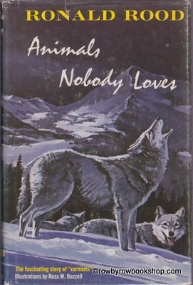 Animals Nobody Loves: The Fascinating Story of: Ronald N. Rood