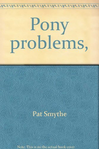 Pony Problems: Smythe, Pat