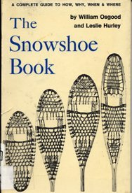 The Snowshoe Book: Osbood, William; Hurley, Leslie