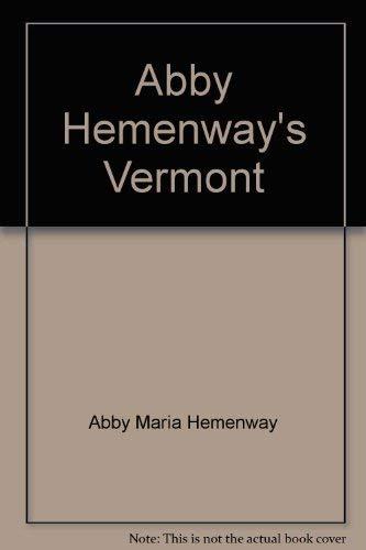 Abby Hemenway's Vermont;: Unique portrait of a: Abby Maria Hemenway