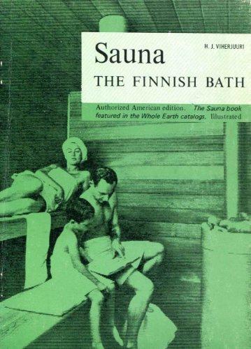 Sauna - the Finnish Bath: Viherjuuri, H.J.; preface by Cecil Ellis