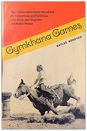 9780828901741: Gymkhana Games: Over 50 Competitions on Horseback for Horseshows and Field Days with Game-plan Diagrams and Action Photos
