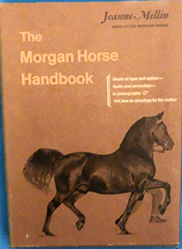 The Morgan Horse Handbook: Mellin, Jeanne