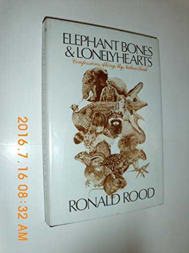 Elephand Bones and Lonelyhearts: Confessions Along My: Rood, Ronald, Larry