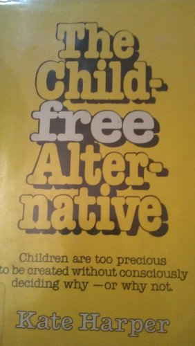 9780828903684: The childfree alternative [Hardcover] by Harper, Kate
