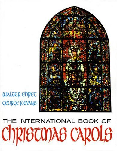 9780828903783: International Book Of Christmas Carols (Arr Walter Ehret) Lyrics Chrds