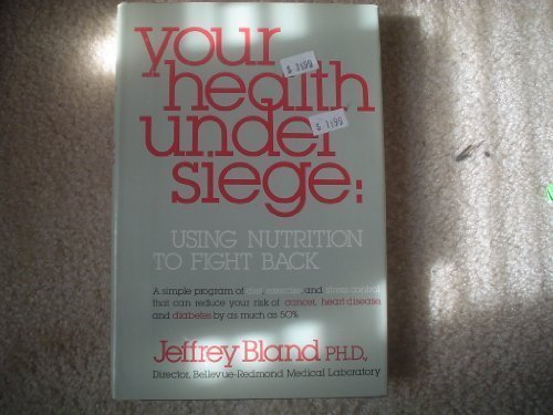 9780828904155: Your Health Under Siege: Using Nutrition to Fight Back