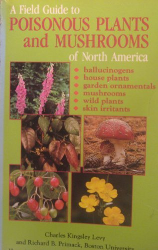 A Field Guide to Poisonous Plants and Mushrooms of North America