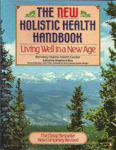 9780828905619: The New Holistic Health Handbook: Living Well in a New Age