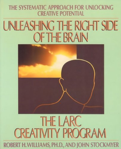 Unleashing the Right Side of the Brain The Larc Creativity Program