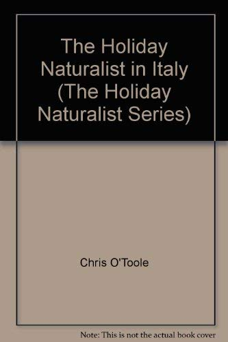 The Holiday Naturalist: Italy (The Holiday naturalist series) (0828906262) by O'Toole, Chris; Losito, Linda