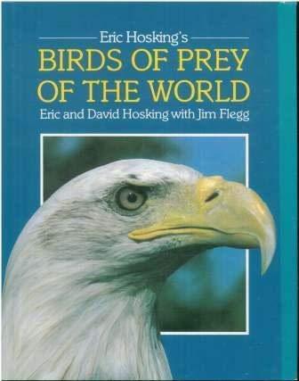Eric Hosking's Birds of Prey of the World (082890653X) by Hosking, Eric; Hosking, David; Flegg, Jim