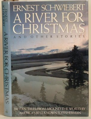 A River for Christmas: And Other Stories: Schwiebert, Ernest