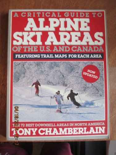 Critical Guide to Alpine Ski Areas: Updated (0828907722) by Chamberlain