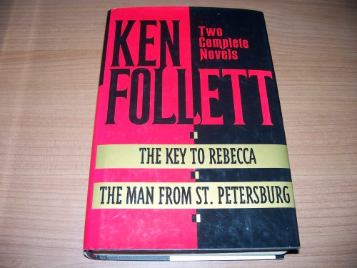 The Key to Rebecca/The Man from St Petersburg: Ken Follett