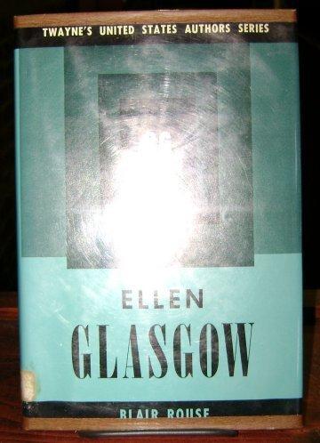 9780829000108: Ellen Glasgow (Twayne's United States Authors Series)