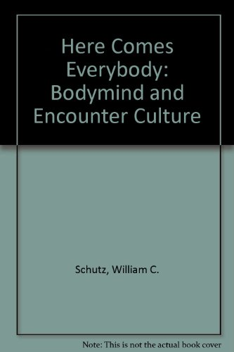 9780829000443: Here Comes Everybody: Bodymind and Encounter Culture