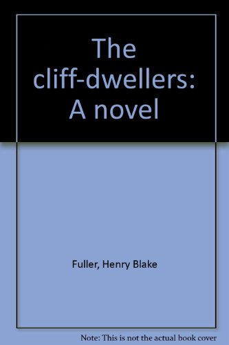 9780829004137: The cliff-dwellers: A novel