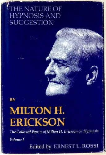 9780829005424: The Nature of Hypnosis and Suggestion (Collected Papers of Milton H. Erickson, Vol. 1)