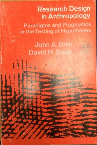 9780829005837: Research Design in Anthropology: Paradigms and Pragmatics in the Testing of Hypotheses