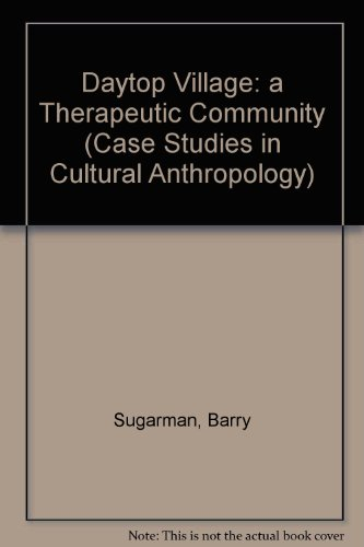 9780829005899: Daytop Village: A Therapeutic Community (Case Studies in Cultural Anthropology)