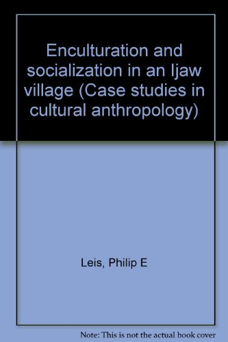9780829007107: Enculturation and socialization in an Ijaw village (Case studies in cultural anthropology)