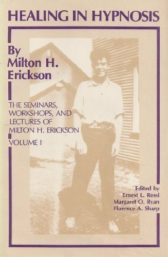 Healing in Hypnosis (Seminars, Workshops and Lectures of Milton H. Erickson Ser.)