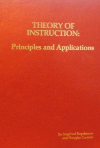 Theory of Instruction: Principles and Applications: Siegfried Engelmann
