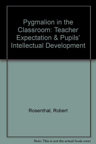 9780829012651: Pygmalion in the Classroom: Teacher Expectation & Pupils' Intellectual Development