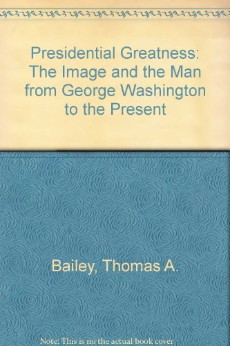 9780829012682: Presidential Greatness: The Image and the Man from George Washington to the Present