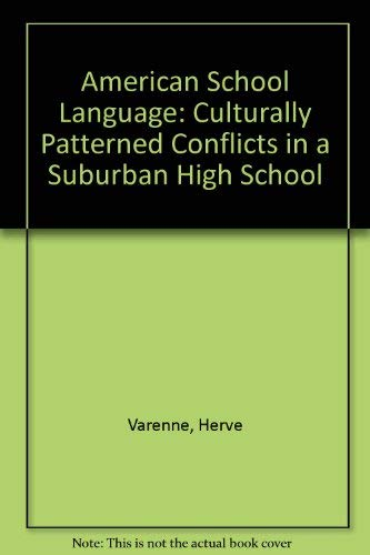 9780829013375: American School Language: Culturally Patterned Conflicts in a Suburban High School
