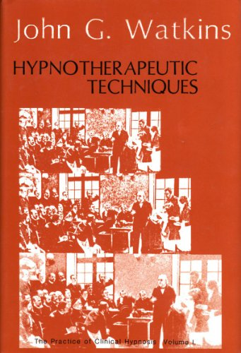 9780829014624: Hypnotherapeutic Techniques (The Practice of Clinical Hypnosis, Vol. 1)